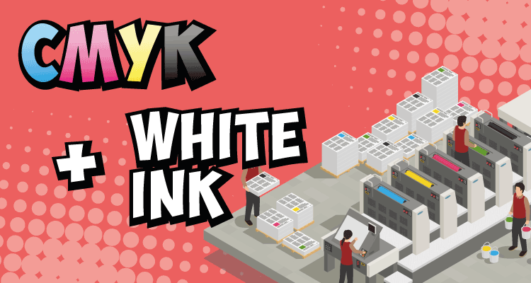 CMYK + White Ink Printing Tutorial